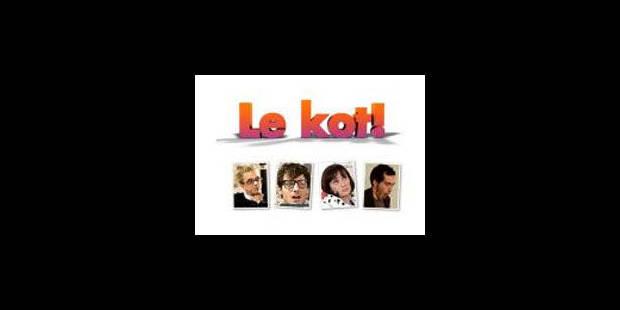 ?Le Kot?, la nouvelle série made in Belgium - La Libre