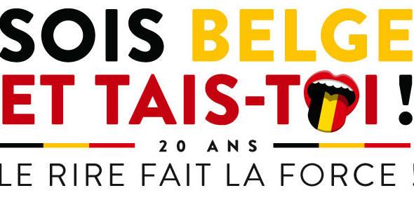 """""""Sois Belge et tais-toi!"""" fêtera ses 20 ans avec une rétrospective inédite"""